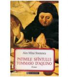 Patimile Sfantului Tommaso D'Aquino - roman, Humanitas