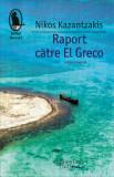 Raport catre El Greco/Nikos Kazantzakis