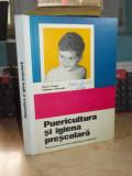 ONORIU COMAN - PUERICULTURA SI IGIENA PRESCOLARA_MANUAL LICEE EDUCATOARE , 1974