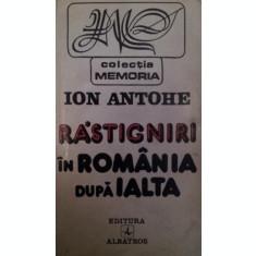 RASTIGNIRI IN ROMANIA DUPA IALTA - ION ANTOHE