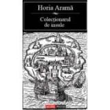 Colectionarul de insule - Horia Arama