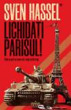Lichidati Parisul! - Sven Hassel