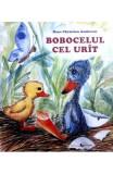 Bobocelul cel urit - Hans Christian Andersen