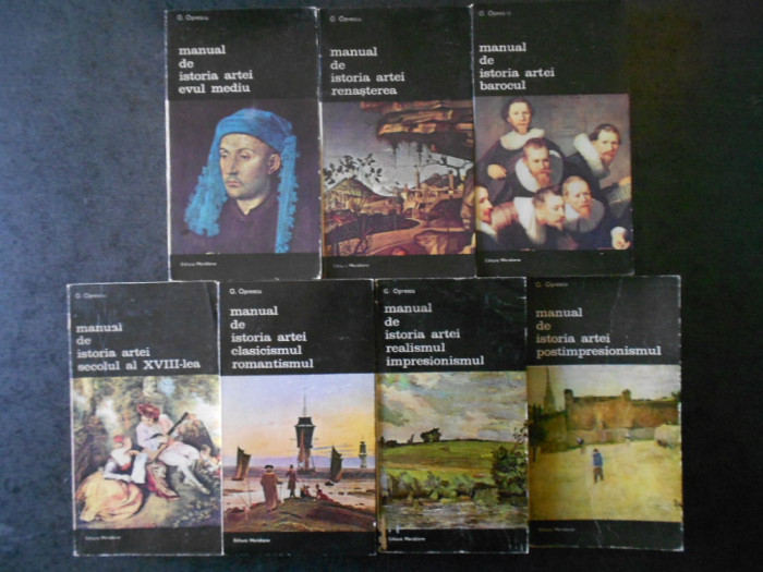 GEORGE OPRESCU - MANUAL DE ISTORIA ARTEI 7 volume, seria integrala (1985-1986)