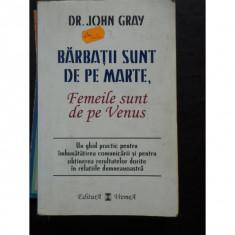 John Gray - Barbatii sunt de pe Marte, femeile de pe Venus