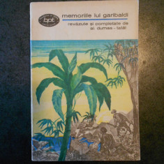 MEMORIILE LUI GARIBALDI. REVAZUTE SI COMPLETATE DE AL. DUMAS-TATAL