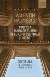 Politica Marilor Puteri in Europa Centrala si de Est - Valentin Naumescu