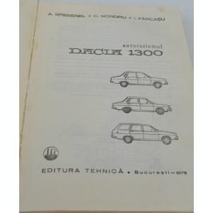 Autoturismul Dacia 1300 A. Brebenel 1975 incompleta !