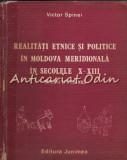 Realitati Etnice Si Politice In Moldova Meridionala - Victor Spinei