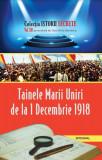 Tainele marii Uniri de la 1 decembrie 1918