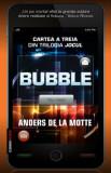Bubble. Cartea a treia din Trilogia Jocul/Anders de la Motte
