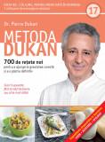 Metoda Dukan. 700 de rețete noi pentru a ajunge la greutatea corectă și a o păstra definitiv (vol. 17)