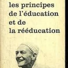 LES PRINCIPES DE L'EDUCATION ET DE REEDUCATION - PAUL DIEL (CARTE IN LIMBA FRANCEZA)
