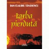 Iarba pierduta - Dan Claudiu Tanasescu