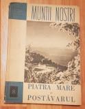 Piatra Mare si Postavarul - ONT Carpati. Colectia Muntii Nostri + harta