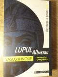 LUPUL ALBASTRU ROMANUL LUI GENGHIS-HAN - YASUSHI INOUE