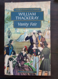 VANITY FAIR - William Thackeray (Wordsworth Classics - carte in limba engleza)