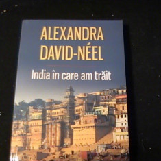 INDIA IN CARE AM TRAIT-ALEXANDRA DAVID NEEL-TRAD. NICOLAE C.TINESCU-336 PG-