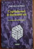 Ludwig von Mises - Capitalismul si dusmanii sai, Nemira