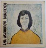ANA ASVADUROVA CIUCURENCU , EXPOZITIE RETROSPECTIVA ( 1903 - 1972 ) , MARTIE , 1974
