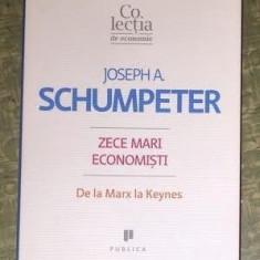 Zece mari economisti  : de la Marx la Keynes / Joseph A. Schumpeter