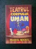 MARIS WICKS - TEATRUL CORPULUI UMAN (2018)