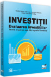 Investitii. Evaluarea investitiilor | Teodor Hada, Iulia Iuga, Diana Vicol, Mihai Carut