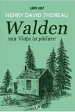Walden sau viata in padure/Henry David Thoreau