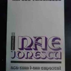 Nae Ionescu Asa Cum L-am Cunoscut - Mircea Vulcanescu ,545128