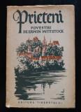 Erwin Wittstock - Prieteni (povestiri) (Editura Tineretului, 1958)