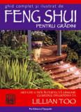 Cumpara ieftin Ghid complet si ilustrat de Feng Shui pentru gradini/Lillian Too