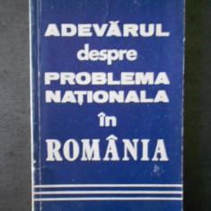 ADEVARUL DESPRE PROBLEMA NATIONALA IN ROMANIA