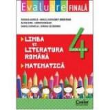 Evaluare finala clasa a IV-a. Limba romana si Matematica - R. Gavrila, M. Margarit-Baraitaru, A. Dima, C. Dragan, D. Mihaila, S. Secareanu