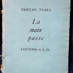 Tristan Tzara, La main passe - Bucuresti, 1935