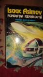 Fundatia renascuta 388pagini- Asimov