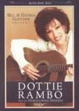 Dottie Rambo: Bill & Gloria Gaither and Their Homecoming Friends Present