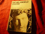 Album - Michelangelo sculptor de Al. Parranchi 1970 -Meridiane , 79 pag
