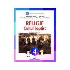 Religie - Cultul Baptist. Manual pentru clasa IV - Hurbert Szabo Emeric, Mireute Ioan, Onaga Florina Magdalena, Marta Rus, Ochis Anita Teodora