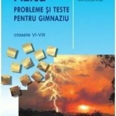 Fizica. Probleme si teste pentru gimnaziu cls. VI-VIII 2018/Florin Macesanu