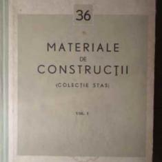 MATERIALE DE CONSTRUCTII VOL.1 (COLECTIE STAS) - COLECTIV