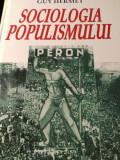SOCIOLOGIA POPULISMULUI - GUY HERMET, ED ARTEMIS 2007, 393 PAG, CARTONATA