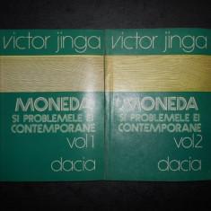 VICTOR JINGA - MONEDA SI PROBLEMELE EI CONTEMPORANE 2 volume