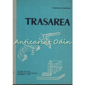 Trasarea - Corneliu Stanescu - Tiraj: 2520 Exemplare