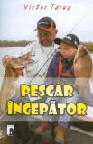 Victor Țăruș - Pescar începător