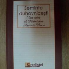SEMINTE DUHOVNICESTI . UN CAIET AL PARINTELUI ARSENIE BOCA , 2009