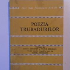 POEZIA TRUBADURILOR , TRADUCERE de SORINA BERCESCU si VICTOR BERCESCU
