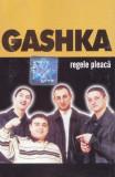Caseta Gashka - Regele Pleaca, originala