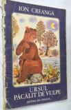 Ursul pacalit de vulpe - Ion Creanga Format Mare - 1975