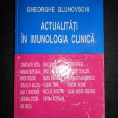 GHEORGHE GLUHOVSCHI - ACTUALITATI IN IMUNOLOGIA CLINICA