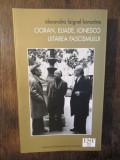 Cioran, Eliade, Ionesco: Uitarea fascismului - Alexandra Laignel-Lavastine